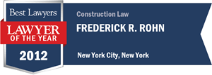 Frederick R. Rohn has earned a Lawyer of the Year award for 2012!