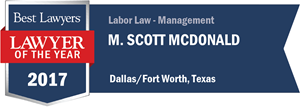 M. Scott McDonald has earned a Lawyer of the Year award for 2017!