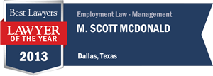 M. Scott McDonald has earned a Lawyer of the Year award for 2013!