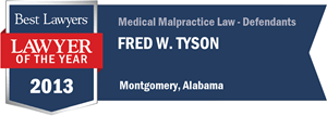 Fred W. Tyson has earned a Lawyer of the Year award for 2013!