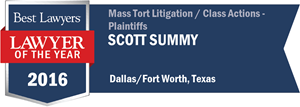 P. Scott Summy has earned a Lawyer of the Year award for 2016!