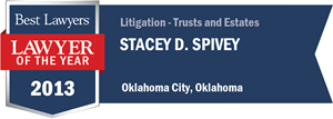 Stacey D. Spivey has earned a Lawyer of the Year award for 2013!