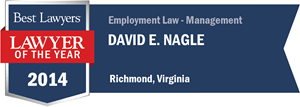 David E. Nagle has earned a Lawyer of the Year award for 2014!