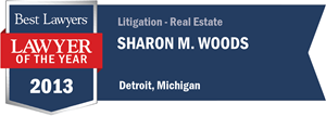 Sharon M. Woods has earned a Lawyer of the Year award for 2013!