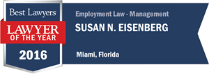 Susan N. Eisenberg has earned a Lawyer of the Year award for 2016!