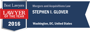 Stephen I. Glover has earned a Lawyer of the Year award for 2016!