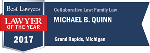 Michael B. Quinn has earned a Lawyer of the Year award for 2017!
