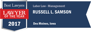 Russell L. Samson has earned a Lawyer of the Year award for 2017!