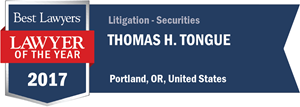 Thomas H. Tongue has earned a Lawyer of the Year award for 2017!