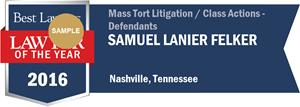 Samuel Lanier Felker has earned a Lawyer of the Year award for 2016!