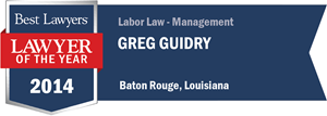 Greg Guidry has earned a Lawyer of the Year award for 2014!