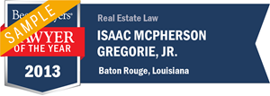 Isaac McPherson Gregorie, Jr. has earned a Lawyer of the Year award for 2013!