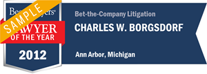 Charles W. Borgsdorf has earned a Lawyer of the Year award for 2012!
