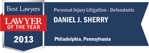 Daniel J. Sherry has earned a Lawyer of the Year award for 2013!