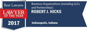 Robert J. Hicks has earned a Lawyer of the Year award for 2017!