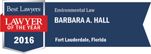 Barbara A. Hall has earned a Lawyer of the Year award for 2016!