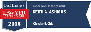 Keith A. Ashmus has earned a Lawyer of the Year award for 2016!