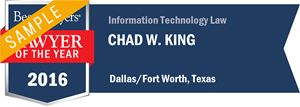 Chad W. King has earned a Lawyer of the Year award for 2016!