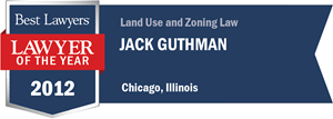 Jack Guthman has earned a Lawyer of the Year award for 2012!
