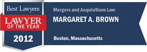 Margaret A. Brown has earned a Lawyer of the Year award for 2012!
