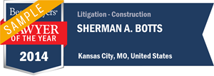 Sherman A. Botts has earned a Lawyer of the Year award for 2014!