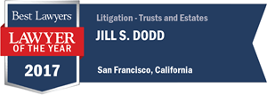 Jill S. Dodd has earned a Lawyer of the Year award for 2017!
