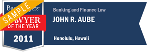 John R. Aube has earned a Lawyer of the Year award for 2011!