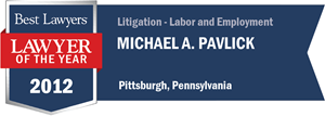 Michael A. Pavlick has earned a Lawyer of the Year award for 2012!