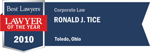 Ronald J. Tice has earned a Lawyer of the Year award for 2010!
