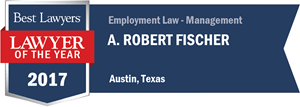 A. Robert Fischer has earned a Lawyer of the Year award for 2017!