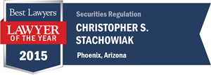 Christopher S. Stachowiak has earned a Lawyer of the Year award for 2015!