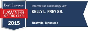 Kelly L. Frey Sr. has earned a Lawyer of the Year award for 2015!