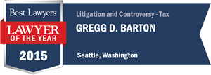 Gregg D. Barton has earned a Lawyer of the Year award for 2015!