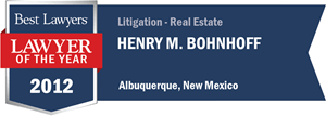 Henry M. Bohnhoff has earned a Lawyer of the Year award for 2012!