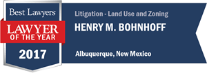Henry M. Bohnhoff has earned a Lawyer of the Year award for 2017!