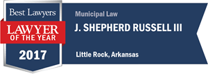 J. Shepherd Russell III has earned a Lawyer of the Year award for 2017!