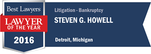 Steven G. Howell has earned a Lawyer of the Year award for 2016!