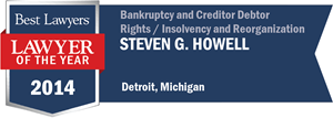 Steven G. Howell has earned a Lawyer of the Year award for 2014!