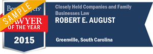 Robert E. August has earned a Lawyer of the Year award for 2015!