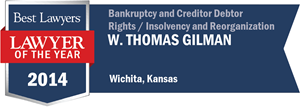 W. Thomas Gilman has earned a Lawyer of the Year award for 2014!