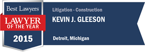Kevin J. Gleeson has earned a Lawyer of the Year award for 2015!