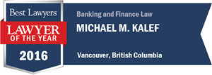 Michael M. Kalef has earned a Lawyer of the Year award for 2016!