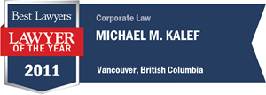 Michael M. Kalef has earned a Lawyer of the Year award for 2011!