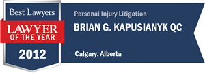 Brian G. Kapusianyk QC has earned a Lawyer of the Year award for 2012!