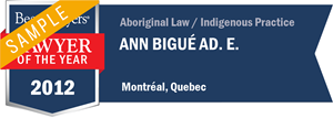 Ann Bigué Ad. E. has earned a Lawyer of the Year award for 2012!