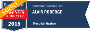 Alain Roberge has earned a Lawyer of the Year award for 2015!