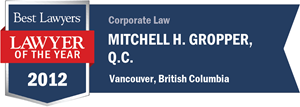 Mitchell H. Gropper , Q.C. has earned a Lawyer of the Year award for 2012!
