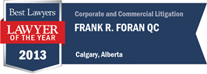 Frank R. Foran QC has earned a Lawyer of the Year award for 2013!
