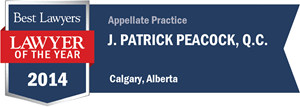 J. Patrick Peacock , Q.C. has earned a Lawyer of the Year award for 2014!