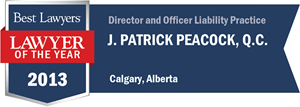 J. Patrick Peacock , Q.C. has earned a Lawyer of the Year award for 2013!